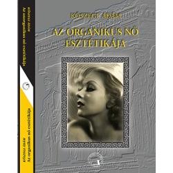 Az organikus nő esztétikája / Az anorganikus nő esztétikája