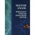 Magyar-angol környezetvédelmi értelmező szótár