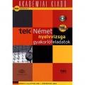 TELC - Német nyelvvizsga gyakorlófeladatok - B1 (alapfok), B2 (középfok)
