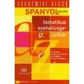 Spanyol-magyar tematikus nyelvvizsgaszótár - A1, A2, B1, B2