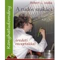 A tudós szakács - A konyhatudomány alapjai - eredeti receptekkel
