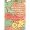 Czech and Hungarian Minority Policy in Central Europe 1918-1938