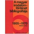 A magyar irodalomtörténet bibliográfiája 1905-1970