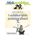 Ip.29 A serdülőkori fejlődés pszichológiai jellemzői