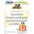 Ip.28 Tapasztalataim a komplex mentálhigiénés prevenció lehetőségeiről az óvodában