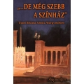 """""""...de még szebb a színház"""" - Írások Belitska-Scholtz Hedvig emlékére"""