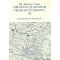 Földrajzi felkészítő feladatgyűjtemény III.