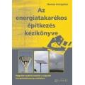 Az energiatakarékos építkezés kézikönyve