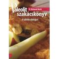 Paleolit szakácskönyv 2. A túlélés diétája?