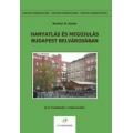 Hanyatlás és megújulás Budapest belvárosában